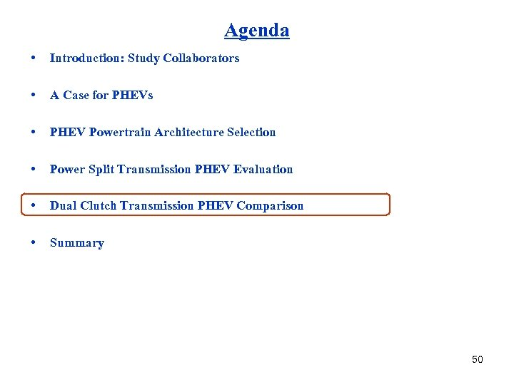 Agenda • Introduction: Study Collaborators • A Case for PHEVs • PHEV Powertrain Architecture
