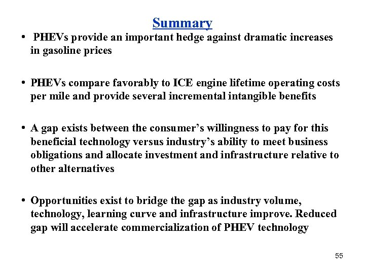 Summary • PHEVs provide an important hedge against dramatic increases in gasoline prices •