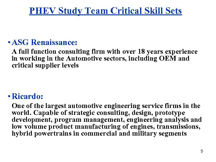 PHEV Study Team Critical Skill Sets • ASG Renaissance: A full function consulting firm