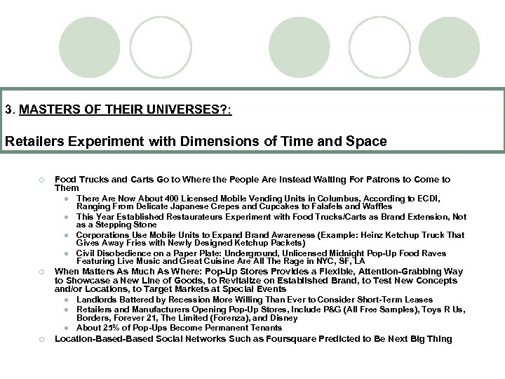 3. MASTERS OF THEIR UNIVERSES? : Retailers Experiment with Dimensions of Time and Space