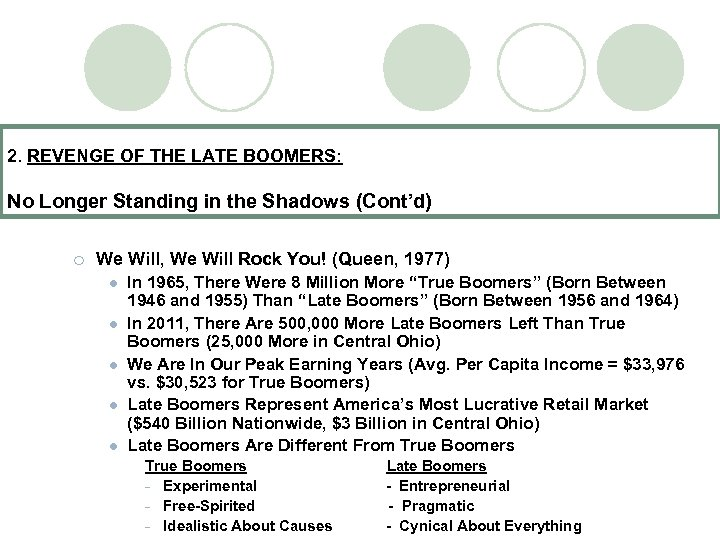 2. REVENGE OF THE LATE BOOMERS: No Longer Standing in the Shadows (Cont'd) ¡