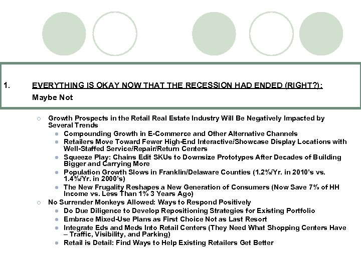 1. EVERYTHING IS OKAY NOW THAT THE RECESSION HAD ENDED (RIGHT? ): Maybe Not