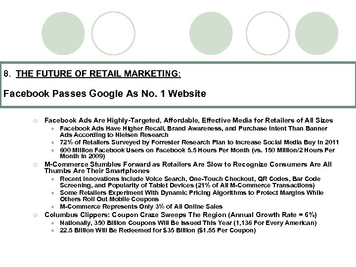 8. THE FUTURE OF RETAIL MARKETING: Facebook Passes Google As No. 1 Website ¡