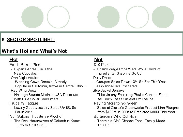 6. SECTOR SPOTLIGHT: What's Hot and What's Not Hot Not Fresh-Baked Pies $10 Pizzas