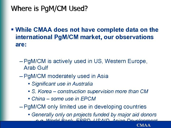 Where is Pg. M/CM Used? § While CMAA does not have complete data on