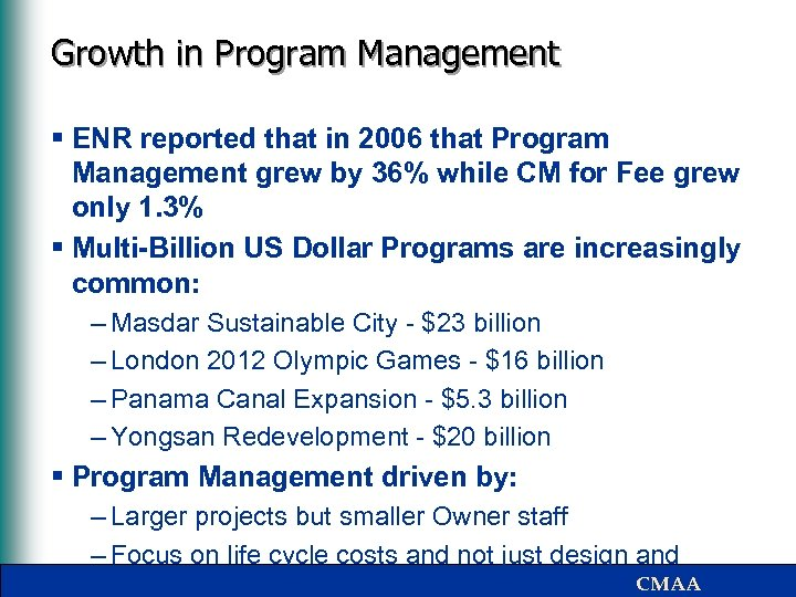 Growth in Program Management § ENR reported that in 2006 that Program Management grew