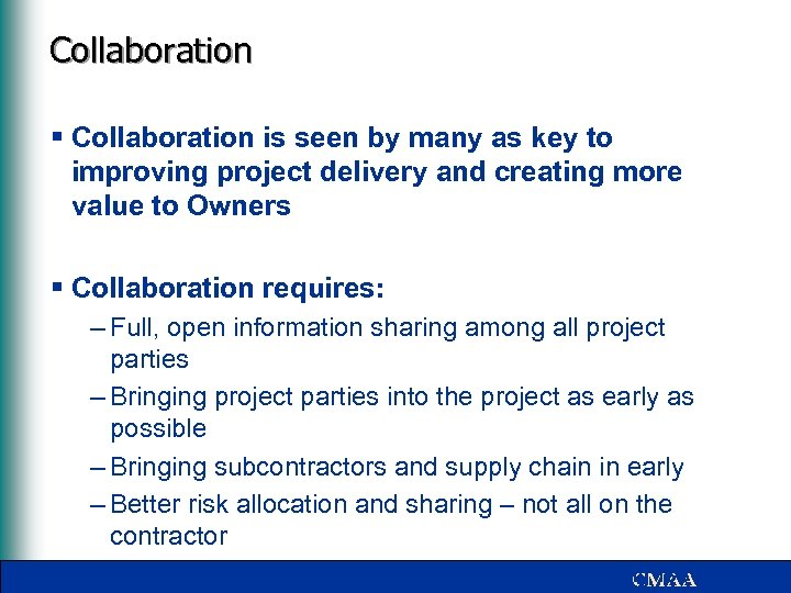 Collaboration § Collaboration is seen by many as key to improving project delivery and