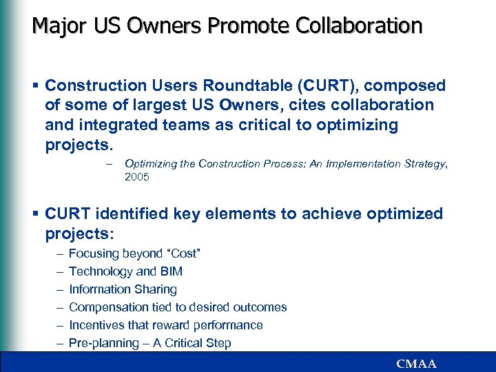 Major US Owners Promote Collaboration § Construction Users Roundtable (CURT), composed of some of