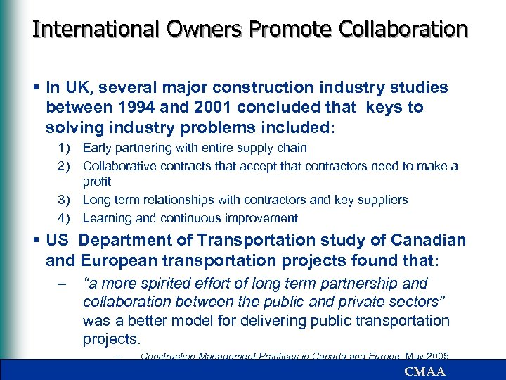 International Owners Promote Collaboration § In UK, several major construction industry studies between 1994