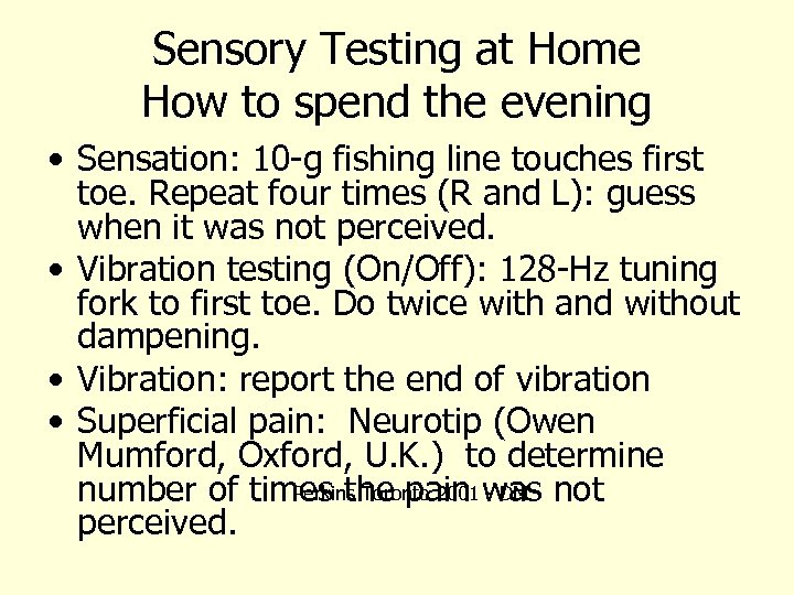 Sensory Testing at Home How to spend the evening • Sensation: 10 -g fishing