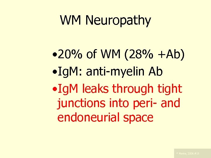 WM Neuropathy – . • 20% of WM (28% +Ab) • Ig. M: anti-myelin