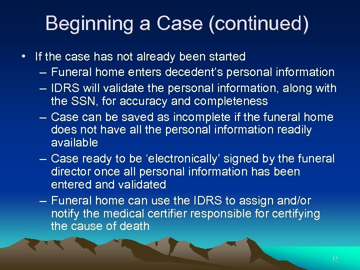 Beginning a Case (continued) • If the case has not already been started –