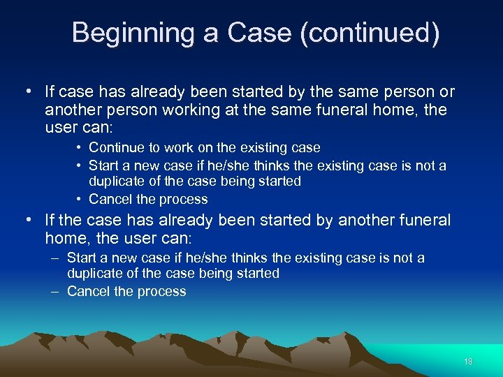 Beginning a Case (continued) • If case has already been started by the same