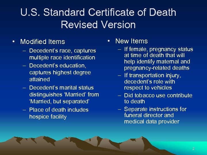 U. S. Standard Certificate of Death Revised Version • Modified Items – Decedent's race,