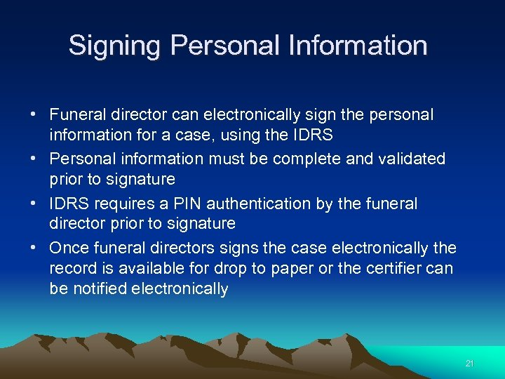 Signing Personal Information • Funeral director can electronically sign the personal information for a