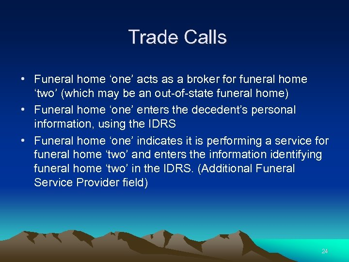 Trade Calls • Funeral home 'one' acts as a broker for funeral home 'two'