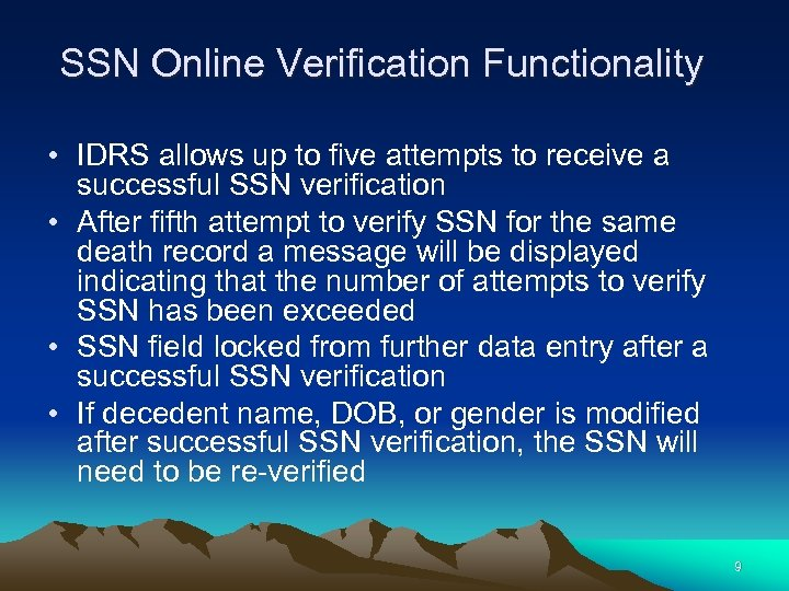 SSN Online Verification Functionality • IDRS allows up to five attempts to receive a
