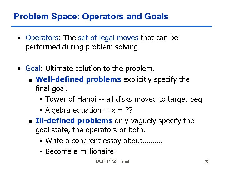 Problem Space: Operators and Goals • Operators: The set of legal moves that can