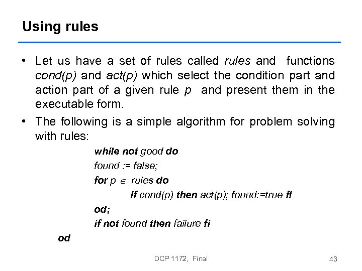 Using rules • Let us have a set of rules called rules and functions