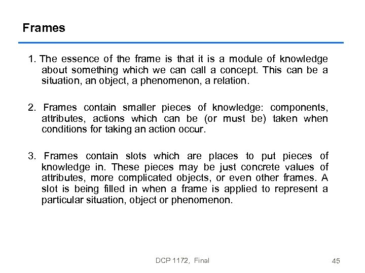 Frames 1. The essence of the frame is that it is a module of