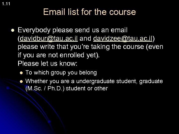 1. 11 Email list for the course l Everybody please send us an email