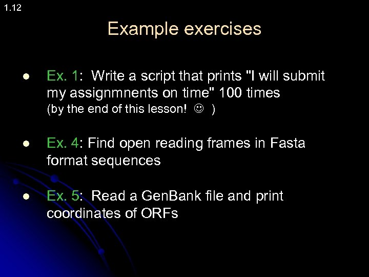 1. 12 Example exercises l Ex. 1: Write a script that prints