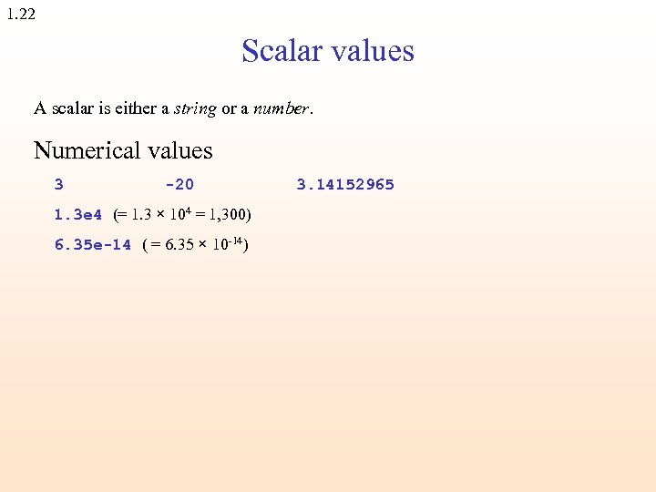1. 22 Scalar values A scalar is either a string or a number. Numerical