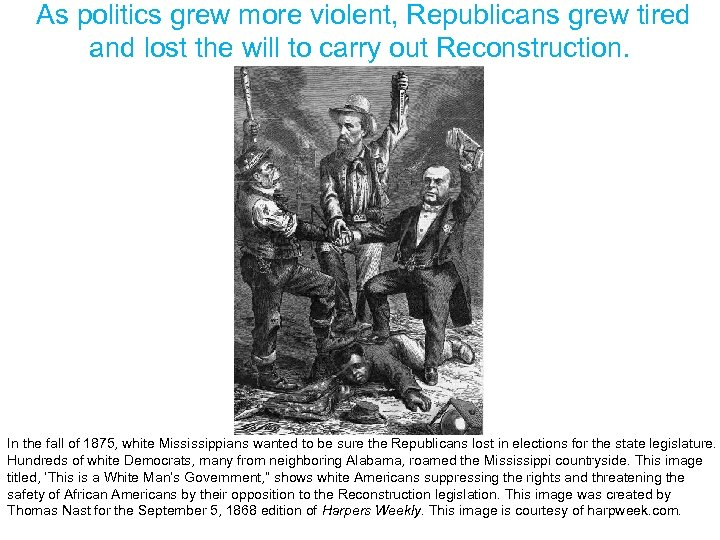 As politics grew more violent, Republicans grew tired and lost the will to carry