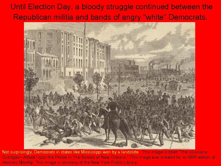Until Election Day, a bloody struggle continued between the Republican militia and bands of