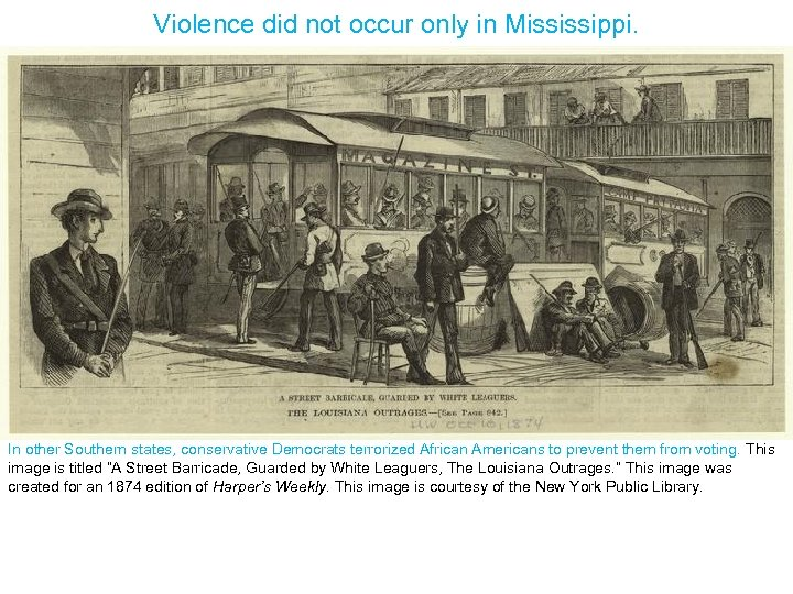 Violence did not occur only in Mississippi. In other Southern states, conservative Democrats terrorized