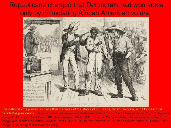 Republicans charged that Democrats had won votes only by intimidating African American voters. The