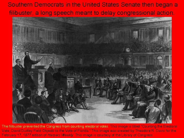 Southern Democrats in the United States Senate then began a filibuster, a long speech