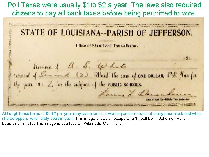 Poll Taxes were usually $1 to $2 a year. The laws also required citizens