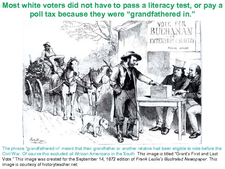 Most white voters did not have to pass a literacy test, or pay a