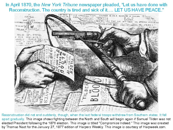 "In April 1870, the New York Tribune newspaper pleaded, ""Let us have done with"