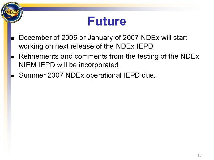 Future n n n December of 2006 or January of 2007 NDEx will start