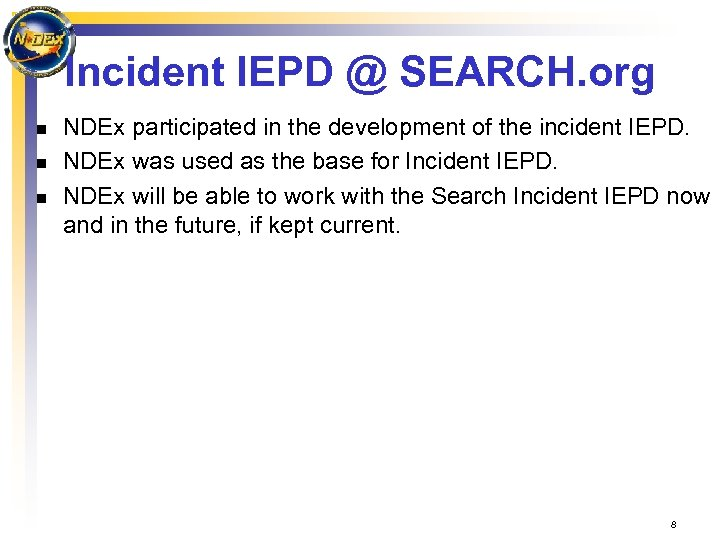 Incident IEPD @ SEARCH. org n n n NDEx participated in the development of