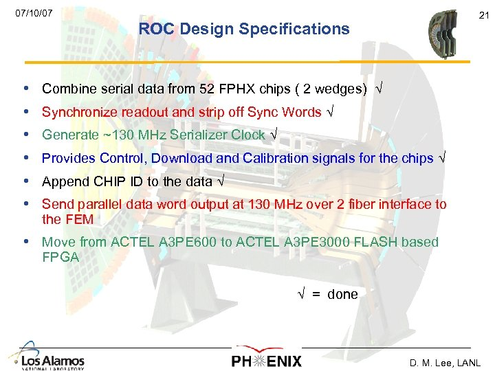 07/10/07 21 ROC Design Specifications • • • Combine serial data from 52 FPHX