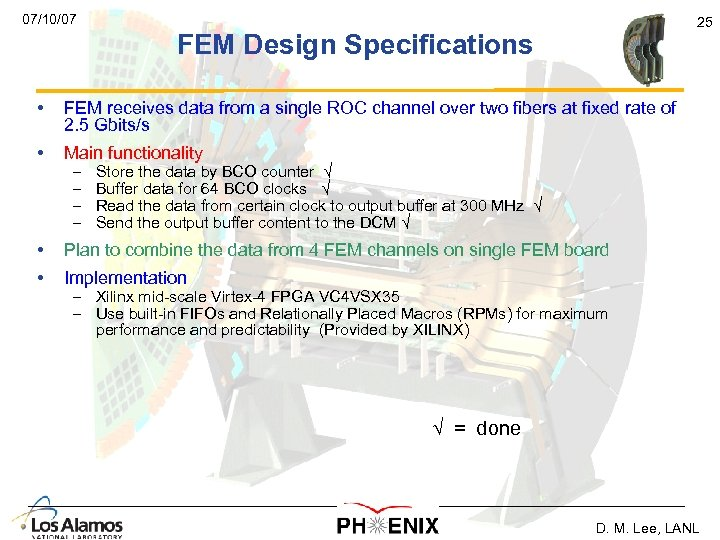 07/10/07 25 FEM Design Specifications • FEM receives data from a single ROC channel