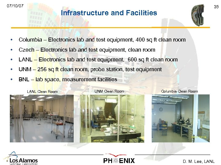 07/10/07 35 Infrastructure and Facilities • Columbia – Electronics lab and test equipment, 400