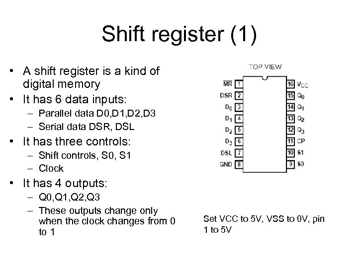 Shift register (1) • A shift register is a kind of digital memory •