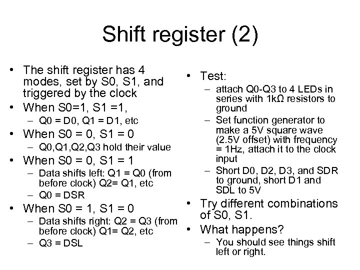 Shift register (2) • The shift register has 4 modes, set by S 0,