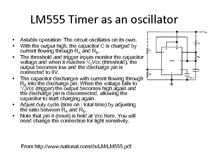 LM 555 Timer as an oscillator • • • Astable operation: The circuit oscillates