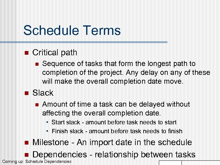 Schedule Terms n Critical path n n Sequence of tasks that form the longest
