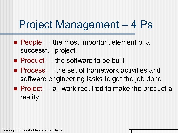 Project Management – 4 Ps n n People — the most important element of