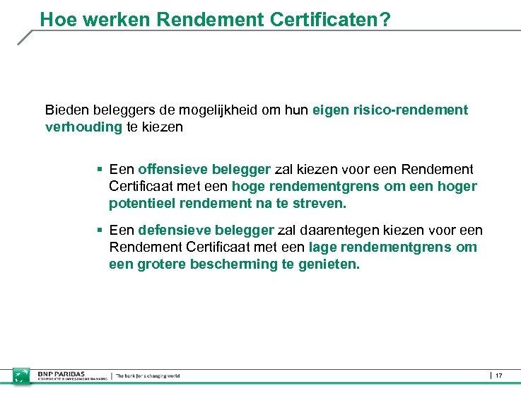 Hoe werken Rendement Certificaten? Bieden beleggers de mogelijkheid om hun eigen risico-rendement verhouding te
