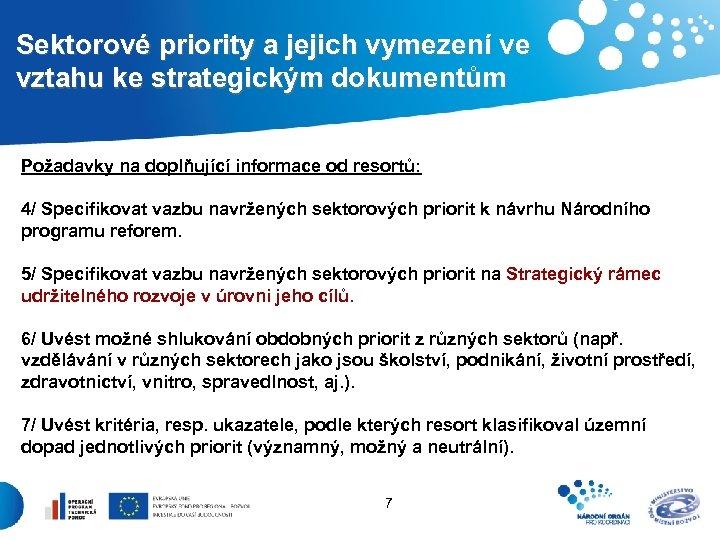 Sektorové priority a jejich vymezení ve vztahu ke strategickým dokumentům Požadavky na doplňující