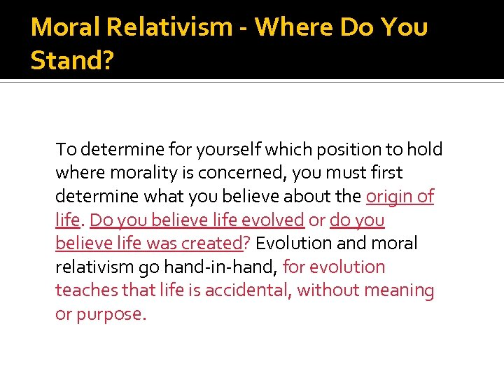 Moral Relativism - Where Do You Stand? To determine for yourself which position to