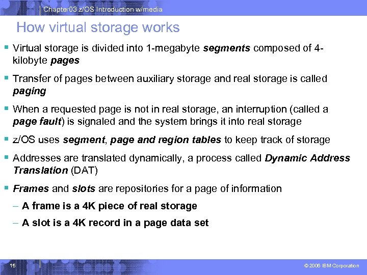 Chapter 03 z/OS Introduction w/media How virtual storage works § Virtual storage is divided