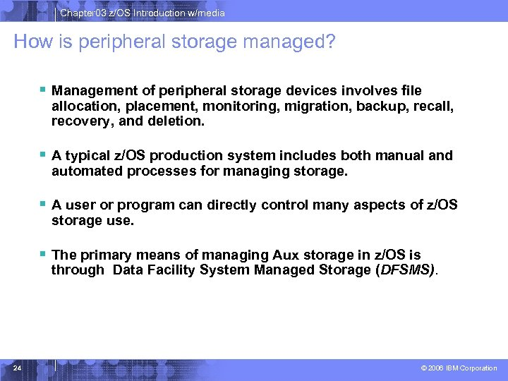 Chapter 03 z/OS Introduction w/media How is peripheral storage managed? § Management of peripheral